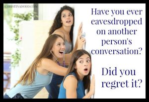 TL Reader Question Have you ever eavesdropped